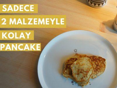 İki Malzemeyle Yapılan Kolay Pancake Tarifi